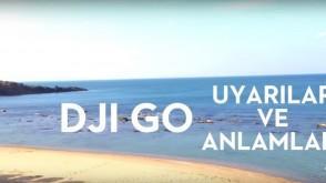 DJI Go Uyarıları ve Anlamlarını içeren keyifli bir tanıtım