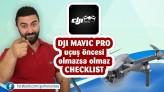 Türkçe DJI Mavic Pro uçuş öncesi kontrol etmemiz gerekenler neler ? /// checklist