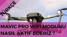 TÜRKÇE DJI Mavic Pro wi-fi mode u nasıl aktif ederiz?