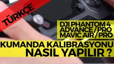 Türkçe DJI Mavic Pro kumanda kalibrasyonunu nasıl yapmalısınız ?