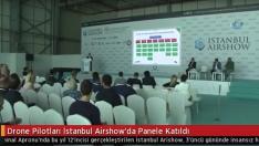 Droneturk Pilotları İstanbul Airshow'da Panele Katıldı
