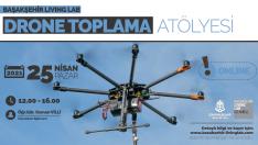 Drona Toplama Atölyesi